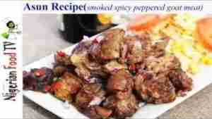 Video: Asun Recipe : Nigerian Smoked Spicy Peppered Goat Meat